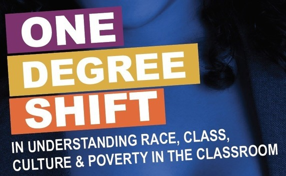 One Degree Shift - Understanding Race, Class, Culture, and Poverty in the Classroom