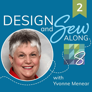 Design and Sew Along 2 with Yvonne Menear